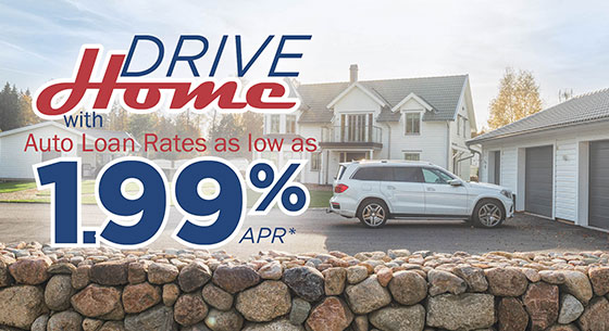 Drive Home with Auto Loan Rates as low as 1.99%*