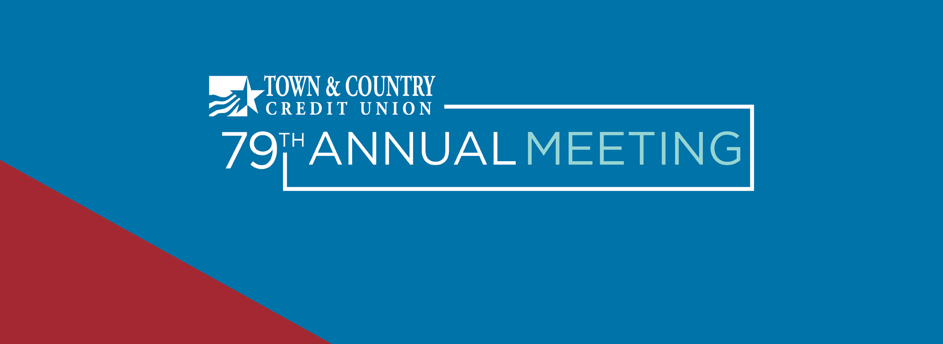 Annual Meeting, 79th Anniversary, Happy Birthday to Us, Town & Country Credit Union