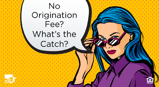 No Origination Fee? What's the Catch?