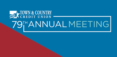 Annual Meeting, 79th, Town & Country Credit Union, March