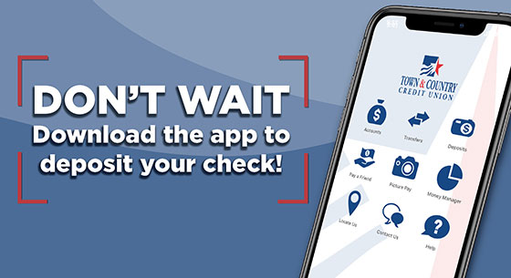Don't Wait. Download the app to deposit your check!