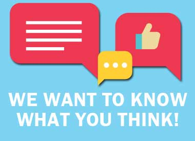 We want to know what you think, survey, thumbs up, comment, speech bubbles