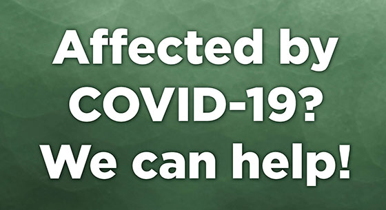 Affected by COVID-19? We Can Help!