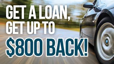 Get a Loan Get up to $800 Back