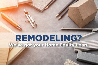 Remodeling? We've Got Your Home Equity Loan. Image of model house and drafting tools.