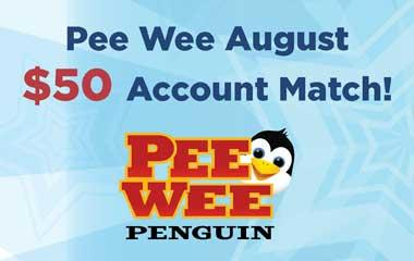 Pee Wee August $50 Account Match