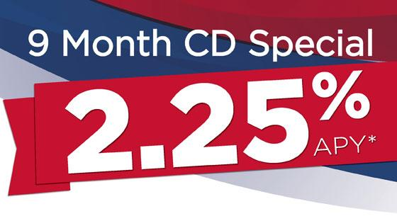 9 Month CD Special at 2.25% APY