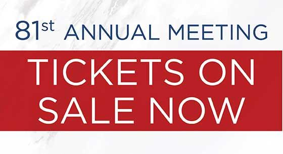 81st Annual Meeting. TIckets On Sale Now