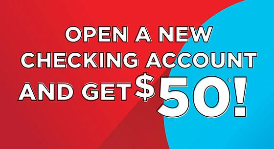 White text that says Open a New Checking Account and Get $50! over a red and blue background