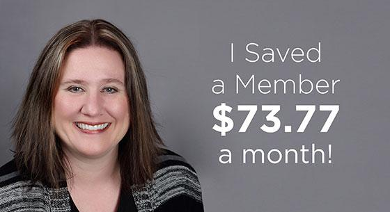 Nel Rasmussen, I saved a member $73.77 a month!