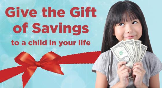 give the gift of savings to a child in your life