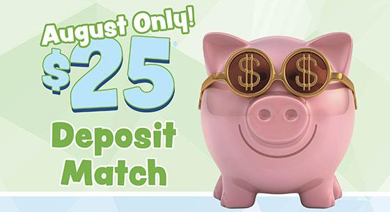 August Only! $25 Deposit Match with a piggy bank wearing sunglasses