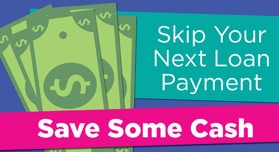 Skip Your Next Loan Payment. Save Some Cash. Vector Dollars