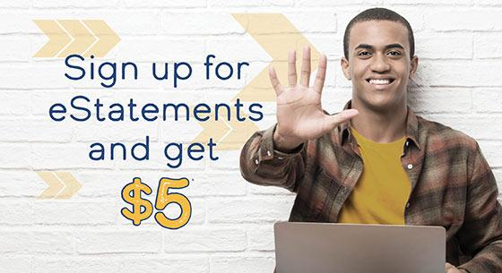 Sign up for eStatements and earn $5