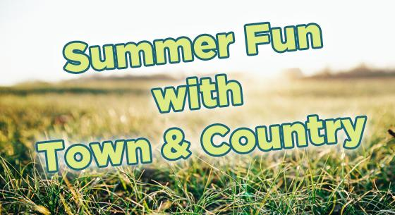 Summer Fun with Town & Country